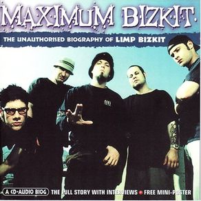 cd-limp-bizkit-maximum-bizkit-the-unauthorised-biography
